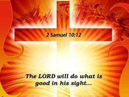0514 2 Samuel 1012 The LORD Will Do Powerpoint Church Sermon