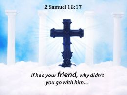 0514 2 Samuel 1617 If Hes Your Friend Powerpoint Church Sermon