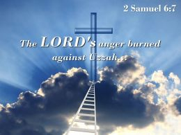 0514 2 Samuel 67 The LORD Anger Burned Against Uzzah Powerpoint Church Sermon