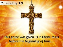 0514 2 Timothy 19 This Grace Was Given Us Powerpoint Church Sermon