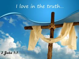 0514 3 John 11 I Love In The Truth Powerpoint Church Sermon