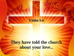 0514 3 John 16 They Have Told The Church About PowerPoint Church Sermon
