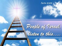 0514 Act 222 People Of Israel Listen To This Powerpoint Church Sermon