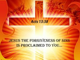 0514 Acts 1338 Jesus The Forgiveness Of Powerpoint Church Sermon