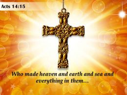 0514 Acts 1415 Who Made Heaven And Earth Powerpoint Church Sermon