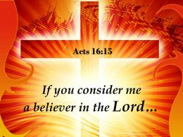 0514 Acts 1615 If You Consider Me A Believer Powerpoint Church Sermon