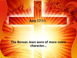 0514 Acts 1711 Berean Jews Were Of More Noble Powerpoint Church Sermon