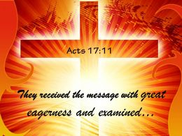 0514 Acts 1711 Message With Great Eagerness And Examined Powerpoint Church Sermon