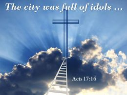 0514 Acts 1716 The City Was Full Of Idols Powerpoint Church Sermon
