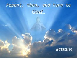 0514 Acts 319 Repent Then And Turn To God Powerpoint Church Sermon