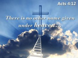 0514 Acts 412 Name Given Under Heaven Powerpoint Church Sermon