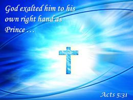 0514 Acts 531 God Exalted Him To His PowerPoint Church Sermon