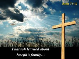0514 Acts 713 Pharaoh Learned About Josephs PowerPoint Church Sermon