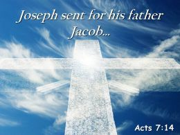 0514 Acts 714 Joseph Sent For His Father Jacob Powerpoint Church Sermon