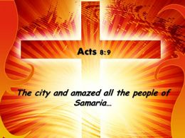 0514 Acts 89 The city and amazed PowerPoint Church Sermon