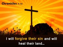 0514 Chronicles 714 I Will Forgive Their Sign Powerpoint Church Sermon