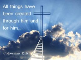 0514 Colossians 116 All Things Have Been Created Through Powerpoint Church Sermon