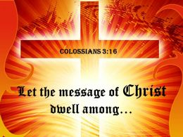0514 Colossians 316 Let The Message Of Christ Powerpoint Church Sermon