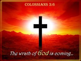 0514 Colossians 36 The Wrath Of God Is Coming Powerpoint Church Sermon