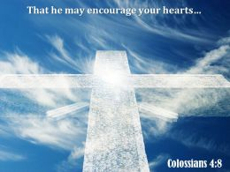 0514 Colossians 48 That He May Encourage Powerpoint Church Sermon