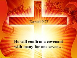 0514 Daniel 927 He Will Confirm A Covenant Powerpoint Church Sermon
