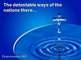 0514 Deuteronomy 189 The detestable ways of the nations PowerPoint Church Sermon
