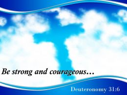 0514 Deuteronomy 316 Be Strong And Courageous Powerpoint Church Sermon