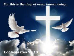 0514 Ecclesiastes 1213 For This Is The Duty PowerPoint Church Sermon