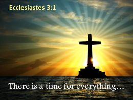 0514 Ecclesiastes 31 There Is A Time For Everything Powerpoint Church Sermon