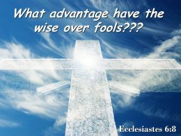 0514 Ecclesiastes 68 The Wise Over Fools Powerpoint Church Sermon
