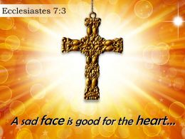 0514 Ecclesiastes 73 A Sad Face Is Good Powerpoint Church Sermon
