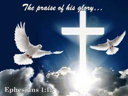 0514 Ephesians 112 The Praise Of His Glory Powerpoint Church Sermon