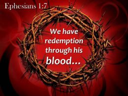 0514 Ephesians 17 We Have Redemption Through His Blood Powerpoint Church Sermon