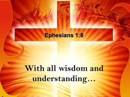 0514 Ephesians 18 With All Wisdom And Understanding PowerPoint Church Sermon