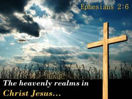 0514 Ephesians 26 The heavenly realms in Christ Jesus PowerPoint Church Sermon