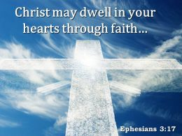 0514 Ephesians 317 Christ May Dwell In Your Hearts Powerpoint Church Sermon