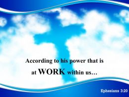 0514 Ephesians 320 WORK Within Us Powerpoint Church Sermon