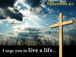 0514 Ephesians 41 I Urge You To Live A Life Powerpoint Church Sermon