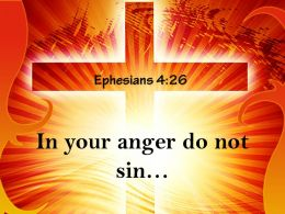 0514 Ephesians 426 In Your Anger Do Not Sin Powerpoint Church Sermon