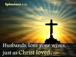 0514 Ephesians 525 Husbands Love Your Wives Powerpoint Church Sermon