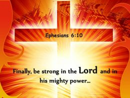 0514 Ephesians 610 Finally be strong in the Lord Power PowerPoint Church Sermon