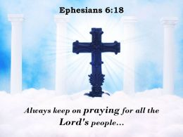 0514 Ephesians 618 Always Keep On Praying Powerpoint Church Sermon