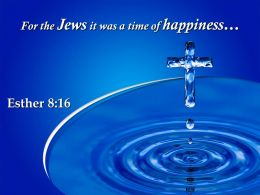 0514 Esther 816 A Time Of Happiness Powerpoint Church Sermon
