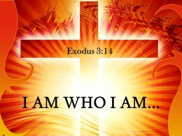 0514 Exodus 314 I Am Who I Am Powerpoint Church Sermon