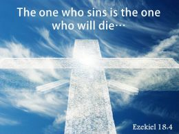 0514 Ezekiel 184 The One Who Sins Powerpoint Church Sermon