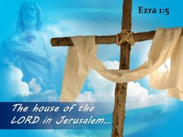 0514 Ezra 15 The House Of The Lord PowerPoint Church Sermon