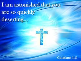 0514 Galatians 16 I Am Astonished That You Powerpoint Church Sermon