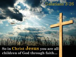 0514 Galatians 326 Christ Jesus You Are All Children Powerpoint Church Sermon