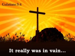 0514 Galatians 34 It Really Was In Vain Powerpoint Church Sermon