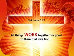0514 Galatians 522 All Things Work Together Powerpoint Church Sermon